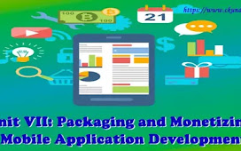 Unit VII: Packaging and Monetizing - Mobile Application Development Technology