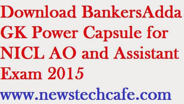 Download BankersAdda GK Power Capsule for NICL AO and Assistant Exam 2015