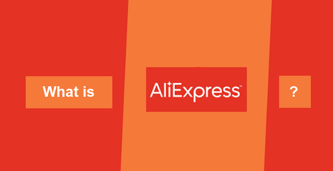What Is AliExpress? Is It Safe to Buy from AliExpress? How It Works?