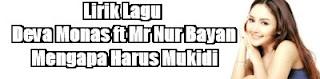 Lirik Lagu Deva Monas ft Mr Nur Bayan - Mengapa Harus Mukidi