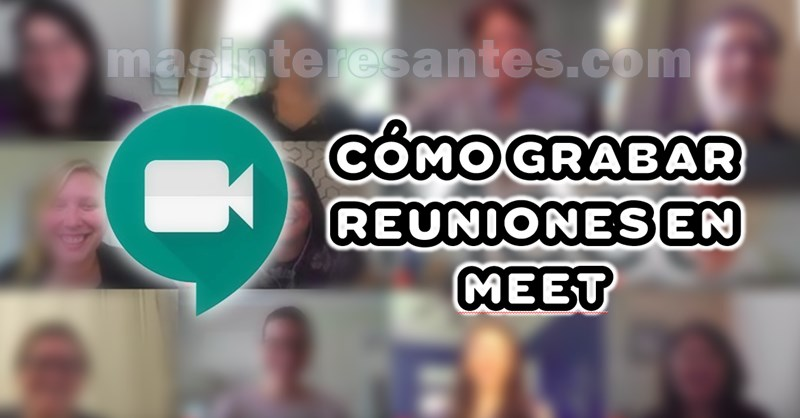 grabar reuniones de google meet