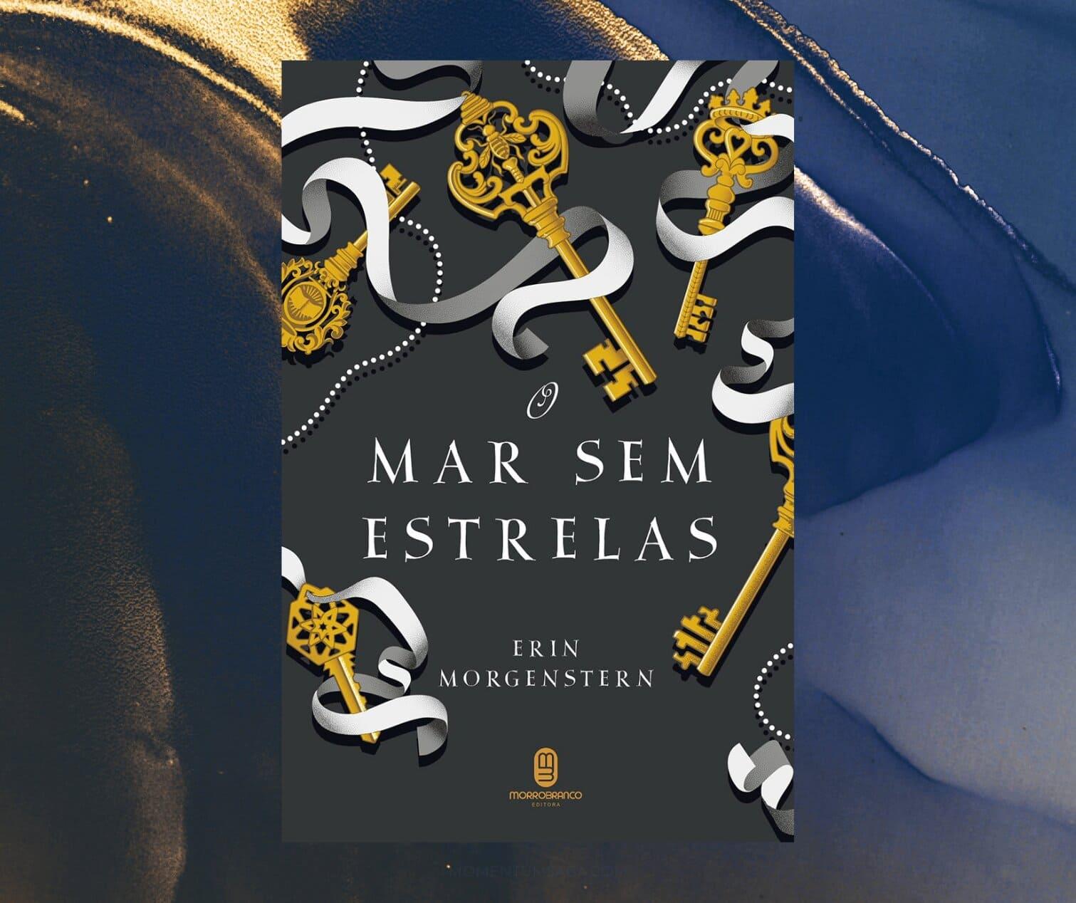 Resenha: O Mar Sem Estrelas, de Erin Morgenstern
