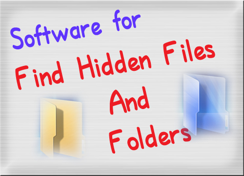 software for find hidden files on pc