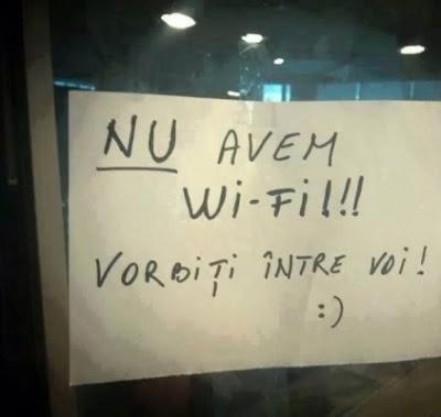 nu avem wifi vorbiti intre voi