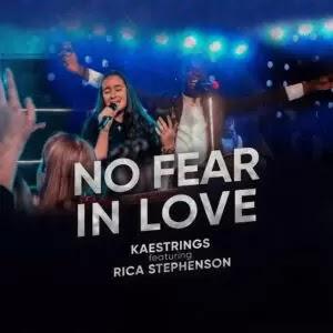 LYRICS: Kaestrings - No Fear In Love | Ft. Rica Stephenson