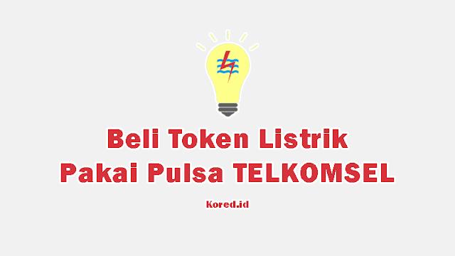 Beli Token Listik Via Pulsa Telkomsel