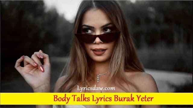 Body Talks Lyrics Burak Yeter