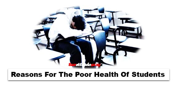 Reasons For The Poor Health Of Students Or People