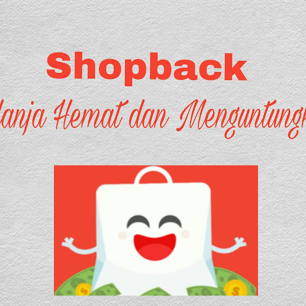 Belanja Lebih Hemat Dan Menguntungkan Dengan ShopBack