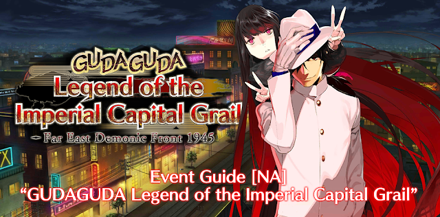 Event Guide: GudaGuda Legend of the Imperial Capital Grail (FGO NA)