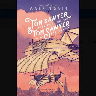 Tom Sawyer Trên Khinh Khí Cầu Và Tom Sawyer Làm Thám Tử ebook PDF EPUB AWZ3 PRC MOBI
