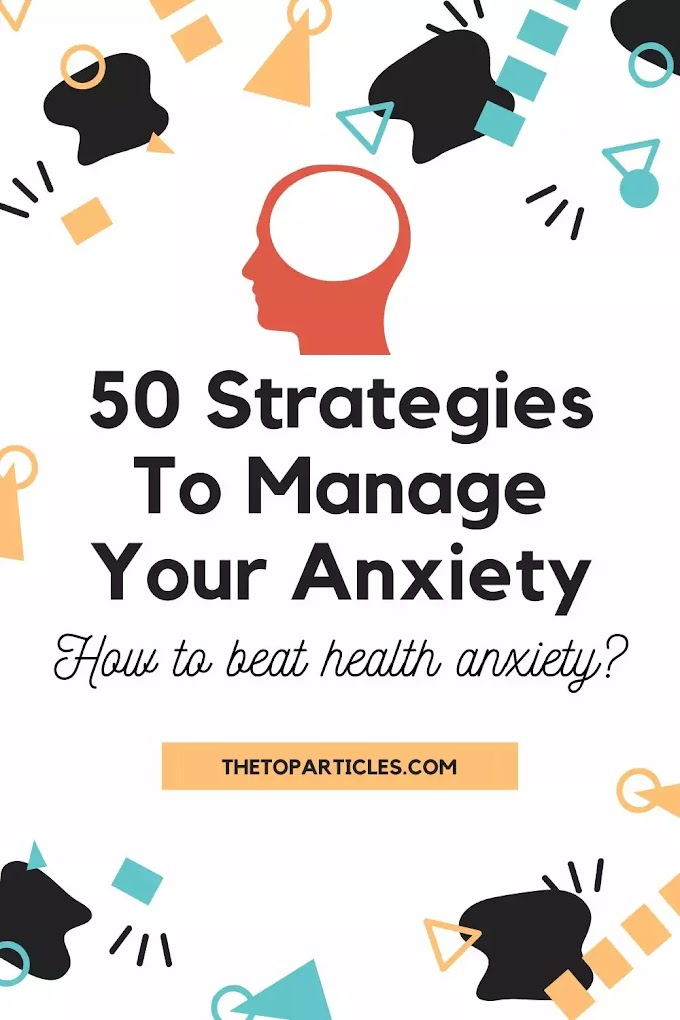 50 Strategies To Manage Anxiety - Mental Health