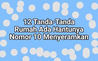 12 Tanda Tanda Rumah Ada Hantunya Nomor 10 Menyeramkan