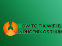 How To Fix WiFi & Mic in Phoenix OS Thunder or Unofficial