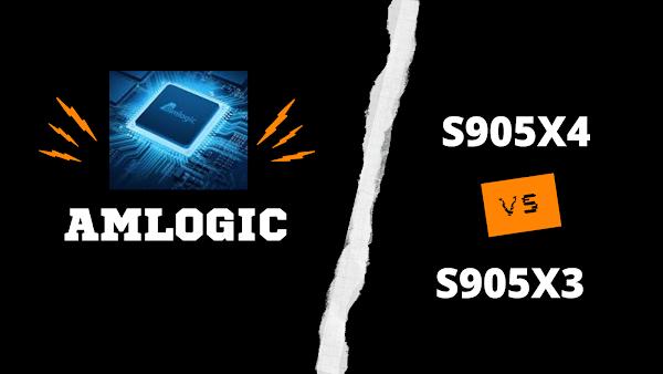 Amlogic S905X4 vs Amlogic S905X3
