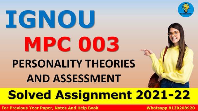 MPC 003 PERSONALITY THEORIES AND ASSESSMENT Solved Assignment 2021-22