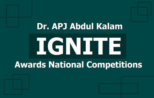 Dr. APJ Abdul Kalam IGNITE Awards National Competitions 2019, Submit entries before August 31