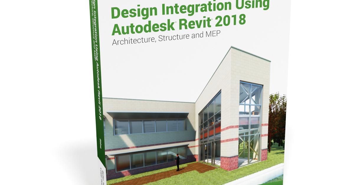 BIM Chapters: Revit 2018 Textbooks; Design Integration