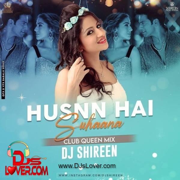 Husnn Hai Suhaana Remix DJ Shireen