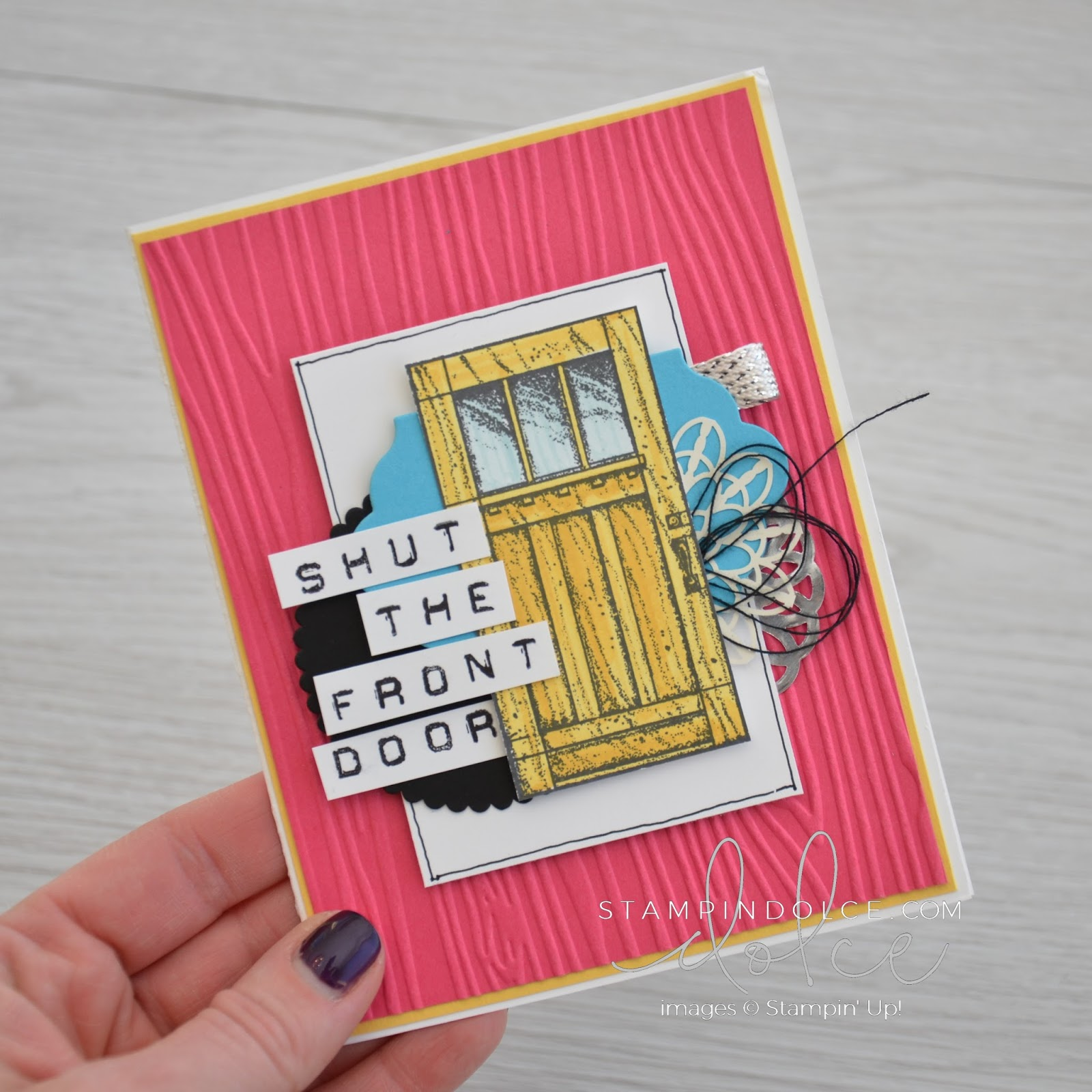 Where Did Shut The Front Door Come From: Stampin' Dolce: Shut The Front Door