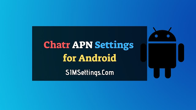 Chatr APN Settings Android