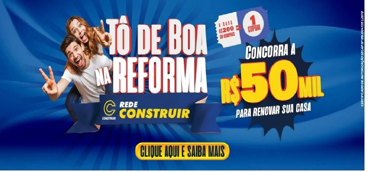 Promoção Rede Construir 2019 Concorra 50 Mil Reais Renovar Casa - Tô de Boa na Reforma