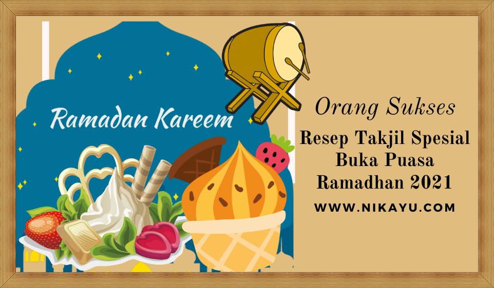 Viral! 6 Resep Spesial Takjil Buka Puasa Ramadhan 2021