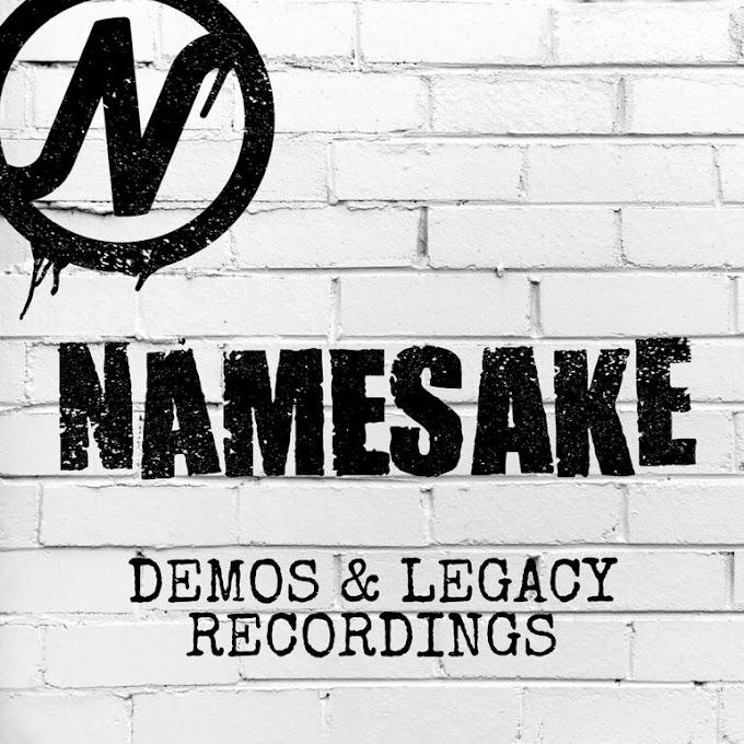 "Namesake stream new album ""Demos & Legacy Recordings"""