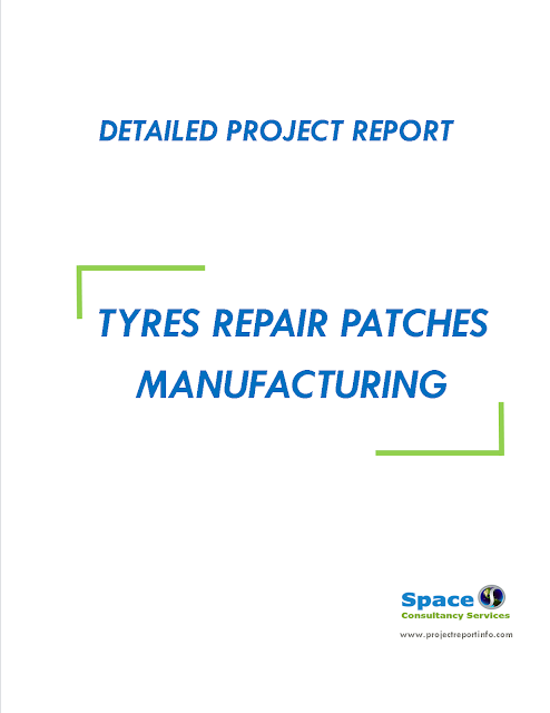 Project Report on Tyres Repair Patches Manufacturing