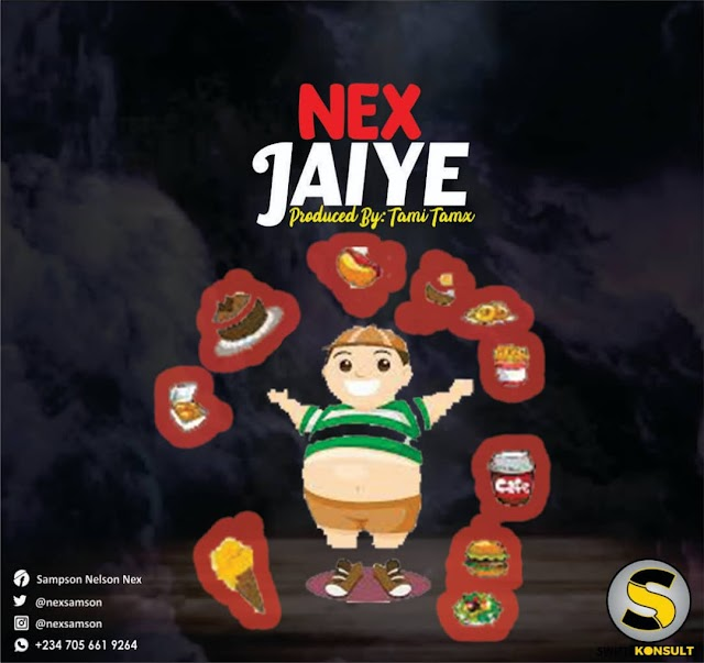 Music: Jaiye - Nex sampson