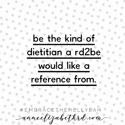 """""""Be the kind of dietitian a RD2Be would like a reference from"""" in black letters on a polka dot background"""