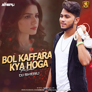 Bol Kaffara kya Hoga Remix (Tribal Mix) – DJ Sheru