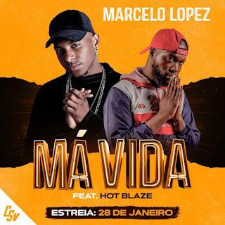Marcelo Lopez feat. Hot Blaze - Má Vida [MP3 DOWNLOAD]