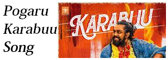 Karabuu Lyrics | Pogaru Song Download