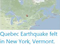 https://sciencythoughts.blogspot.com/2013/05/quebec-earthquake-felt-in-new-york.html
