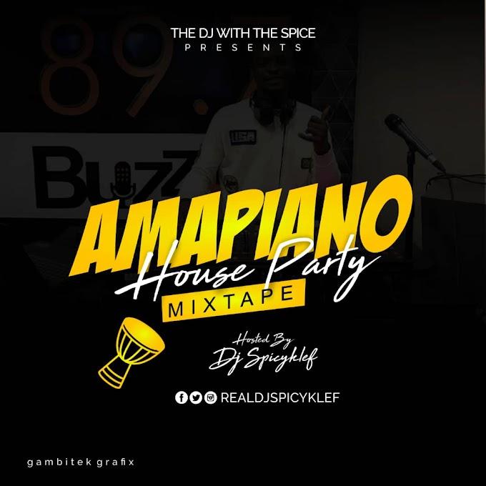 [DJ MIXTAPE] Dj Spicyklef - Amapiano House Party Mix Mp3 Download