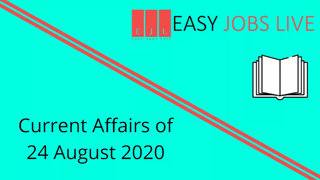 Current Affairs of 24 August 2020 | Current Affairs in India