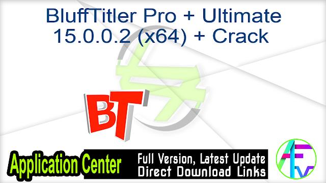 BluffTitler Pro + Ultimate 15.0.0.2 (x64) + Crack