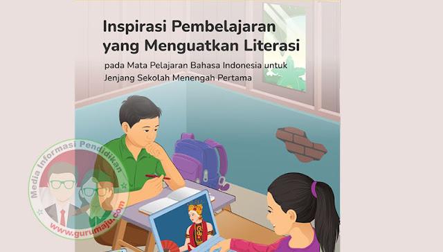 Modul Inspirasi Pembelajaran yang Menguatkan Literasi Pada Mata Pelajaran Bahasa Indonesia SMP