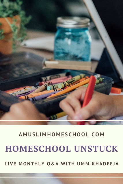free monthly Homeschool Q&A with a muslim homeschool