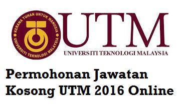 Jawatan Kosong UTM 2016 Online