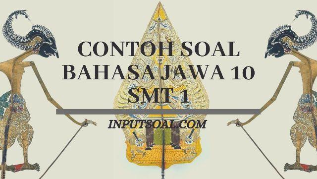 Contoh Soal Bahasa Jawa Kelas 10 Semester 1 Kurikulum 2013 ...