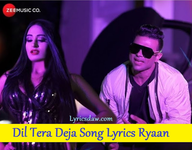 Dil Tera Deja Song Lyrics