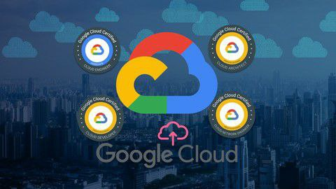 Ultimate Google Cloud Certification - All in one Bundle (4) [Free Online Course] - TechCracked