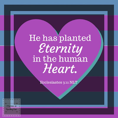 He has planted eternity in the human heart   Ecc 3:11
