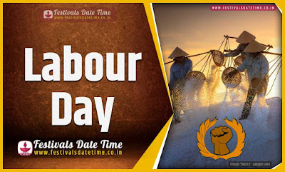 2022 Labour Day Date and Time, 2022 Labour Day Festival Schedule and Calendar
