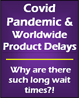 Covid Pandemic and worldwide product delays
