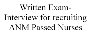 Written Exam-Interview for recruiting ANM Passed Nurses