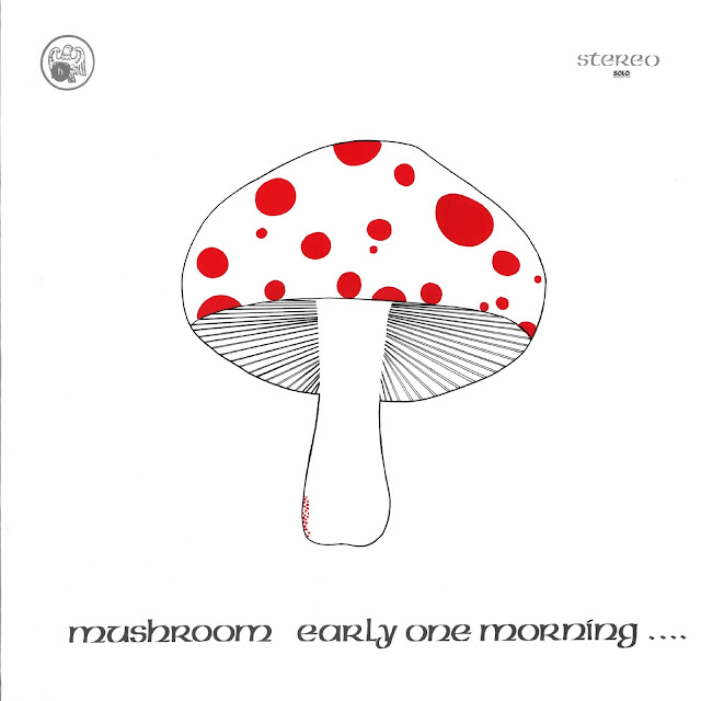 Mushroom - Early one morning... - 1973