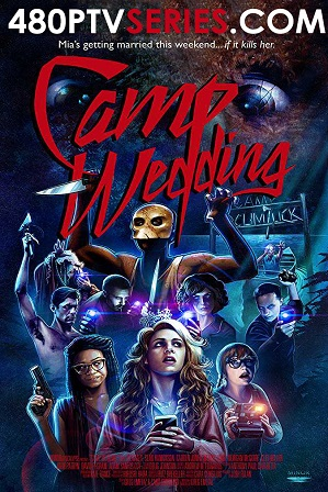 Download Camp Wedding (2019) 850MB Full Hindi Dubbed Movie Download 720p HDRip Free Watch Online Full Movie Download Worldfree4u 9xmovies